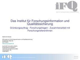 Institut f�r Forschungsinformation und Qualit�tssicherung
