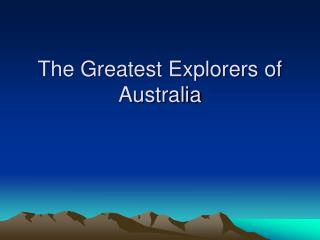 The Greatest Explorers of Australia