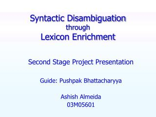 Syntactic Disambiguation  through  Lexicon Enrichment