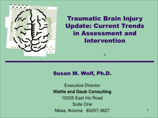 Traumatic Brain Injury Update: Current Trends in Assessment and Intervention =
