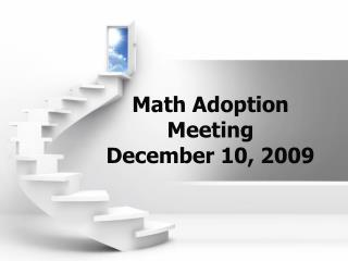 Math Adoption Meeting December 10, 2009