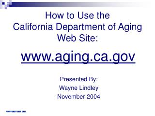 How to Use the  California Department of Aging Web Site: