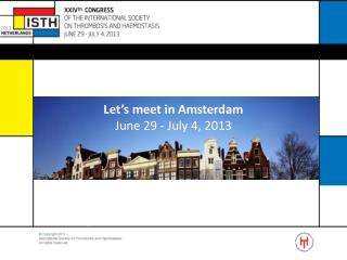 Let�s meet in Amsterdam June 29 - July 4, 2013