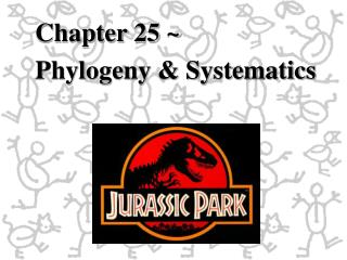 Chapter 25 ~  Phylogeny & Systematics