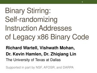 Binary  Stirring:  Self-randomizing Instruction Addresses  of Legacy x86 Binary Code
