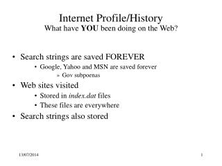 Internet Profile/History What have  YOU  been doing on the Web?