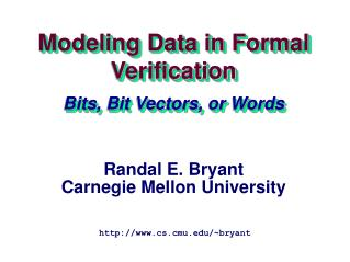 Modeling Data in Formal Verification Bits, Bit Vectors, or Words