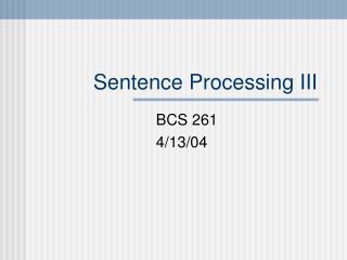 Sentence Processing III