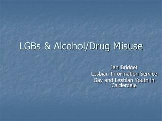LGBs & Alcohol/Drug Misuse