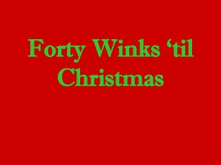Forty Winks 'til Christmas