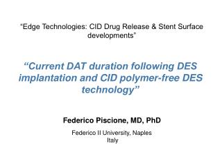 """Current DAT duration following DES implantation and CID polymer-free DES technology"""