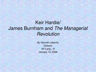 Keir Hardie/ James Burnham and  The Managerial Revolution