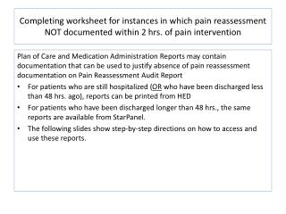 Completing worksheet for instances in which pain reassessment NOT documented within 2 hrs. of pain intervention