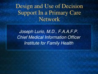 Design and Use of Decision Support In a Primary Care Network