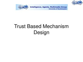 Trust Based Mechanism Design