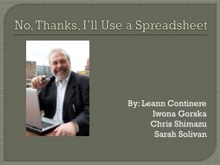 No, Thanks, I'll Use a Spreadsheet