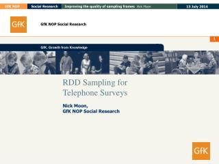 RDD Sampling for Telephone Surveys Nick Moon,  GfK NOP Social Research