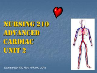 Nursing 210 Advanced  Cardiac  UNIT 2