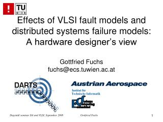 Effects of VLSI fault models and distributed systems failure models:  A hardware designer's view Gottfried Fuchs fuchs@