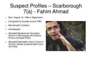 Suspect Profiles – Scarborough 7(a) - Fahim Ahmad