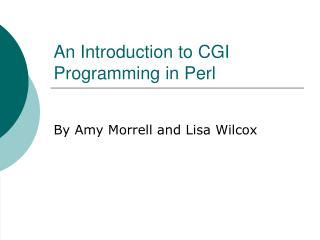 An Introduction to CGI Programming in Perl