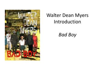 Walter Dean Myers Introduction Bad Boy