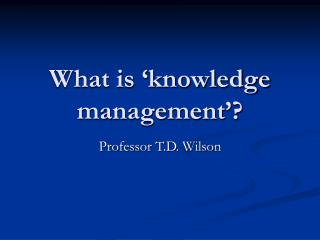 What is 'knowledge management'?