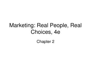Marketing: Real People, Real Choices, 4e