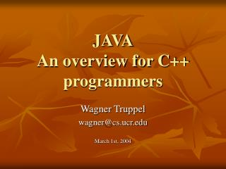 JAVA An overview for C++ programmers