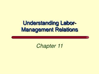 Understanding Labor-Management Relations
