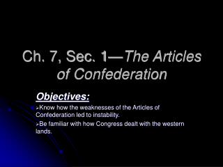 Ch. 7, Sec. 1— The Articles of Confederation