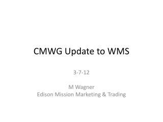 CMWG Update to WMS