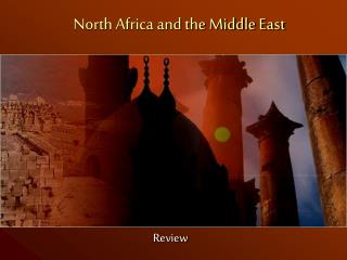 North Africa and the Middle East