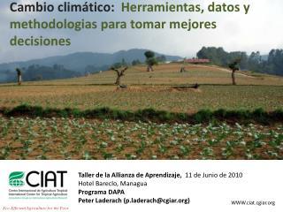 Cambio clim�tico:   Herramientas, datos y methodologias para tomar mejores decisiones