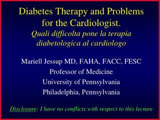 Diabetes Therapy and Problems for the Cardiologist. Quali difficolta  pone la  terapia diabetologica  al  cardiologo