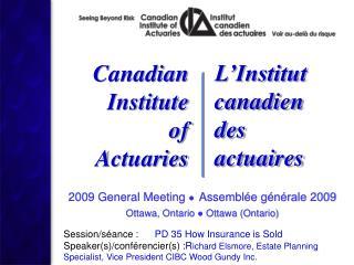 2009 General Meeting  ● Assemblée générale 2009 Ottawa, Ontario ● Ottawa (Ontario)