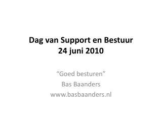 Dag van Support en Bestuur 24 juni 2010