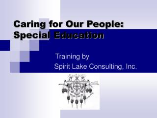 Caring for Our People: Special Education