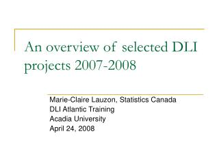 An overview of selected DLI projects 2007-2008