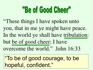 """""""Be of Good Cheer"""""""