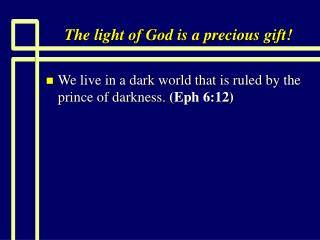 The light of God is a precious gift!
