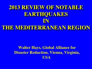 2013 REVIEW OF NOTABLE EARTHQUAKES  IN  THE MEDITERRANEAN REGION