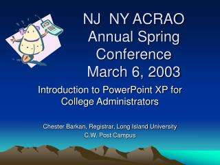 NJ  NY ACRAO Annual Spring Conference  March 6, 2003