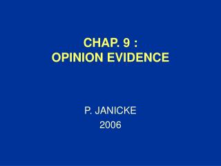 CHAP. 9 : OPINION EVIDENCE