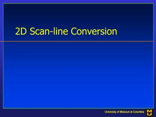 2D Scan-line Conversion