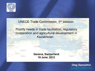 UNECE Trade Commission. 5 th  session. Priority needs in trade facilitation, regulatory cooperation and agricultural de