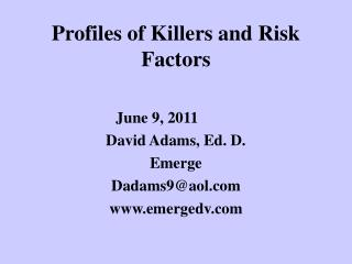 Profiles of Killers and Risk Factors