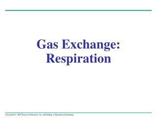 Gas Exchange: Respiration