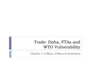 Trade: Doha, FTAs and  WTO Vulnerability