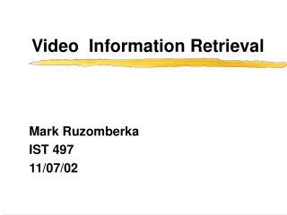Video  Information Retrieval